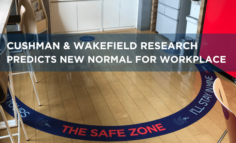 Cushman & Wakefield Research Predicts New Normal for Workplace
